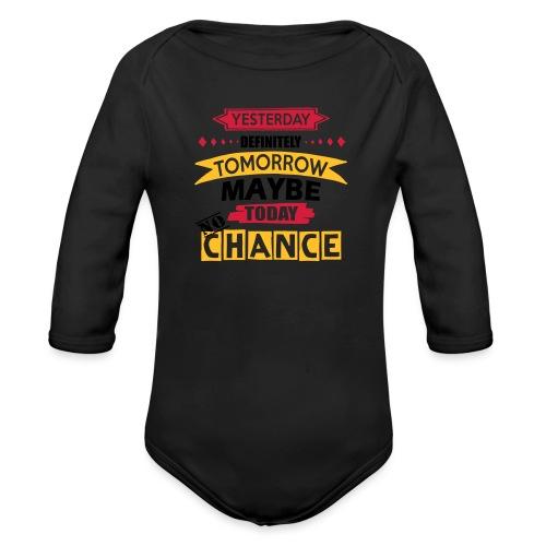Today No Chance - Organic Longsleeve Baby Bodysuit