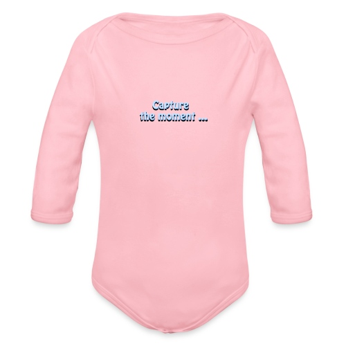 capture the moment photographer`s slogan - Organic Longsleeve Baby Bodysuit