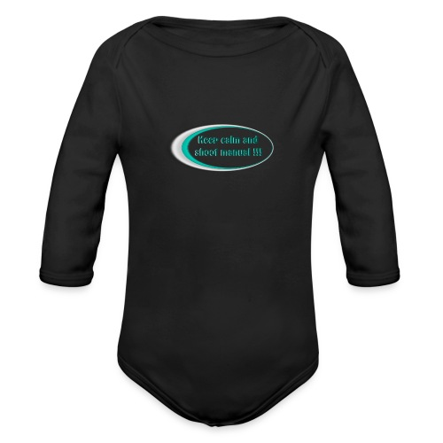 Keep calm and shoot manual slogan - Organic Longsleeve Baby Bodysuit