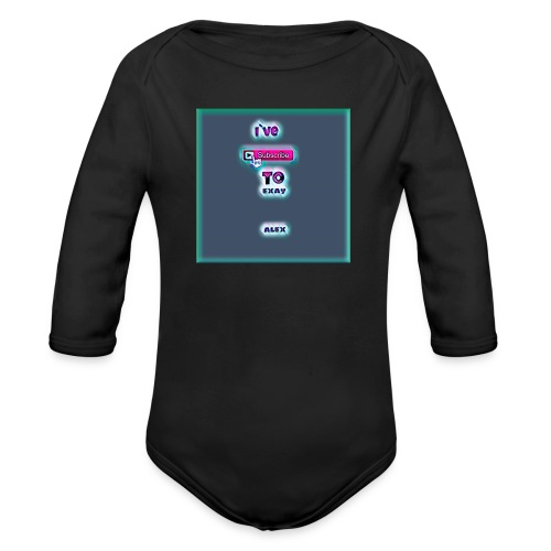 baby tshirt with ive subed to my channel - Organic Longsleeve Baby Bodysuit