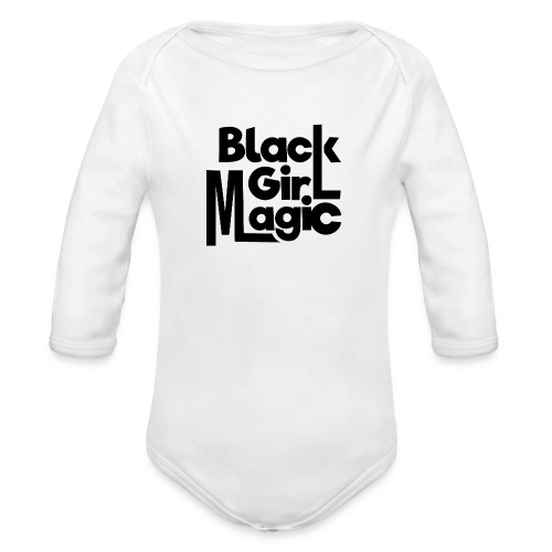 Black Girl Magic 2 Black Text - Organic Longsleeve Baby Bodysuit