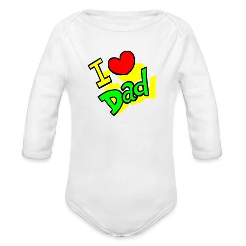 I Love You Dad -Fête des Pères 2019 - Body Bébé bio manches longues