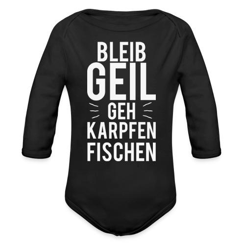 Bleib Geil geh Karpfen fischen - Baby Bio-Langarm-Body