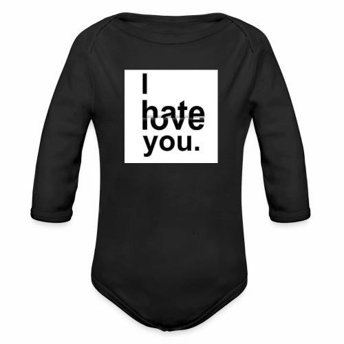 love hate - Organic Longsleeve Baby Bodysuit