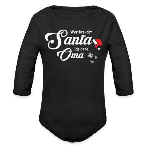 Wer braucht Santa ich habe Oma - Baby Bio-Langarm-Body
