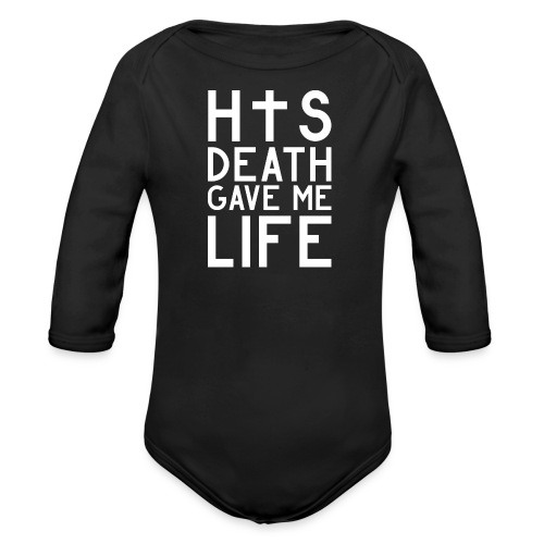 His Death gave me Life - Jesus Christlich - Baby Bio-Langarm-Body