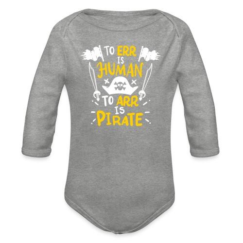 Irren ist menschlich, Arr ist Pirat - Baby Bio-Langarm-Body