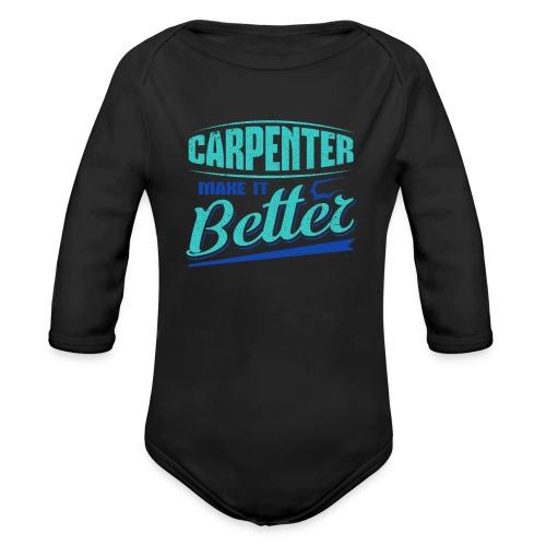 Carpenter Gift Carpenter Make it Better - Organic Longsleeve Baby Bodysuit