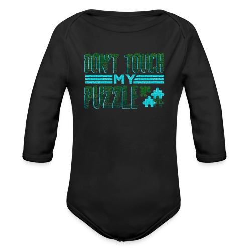 Fun Puzzle Lover Gift Don't Touch my Puzzle - Organic Longsleeve Baby Bodysuit