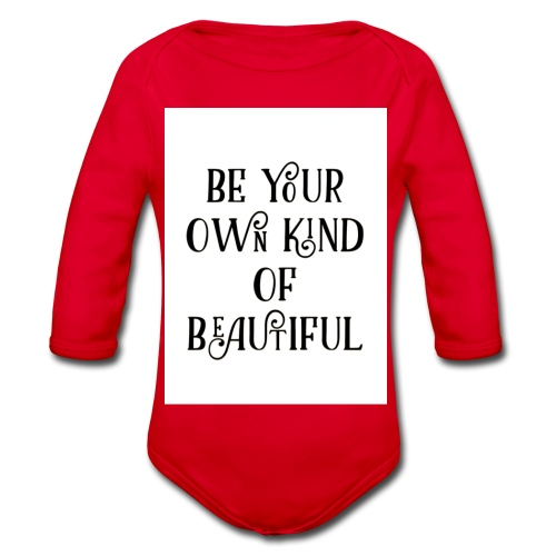Be your own kind of beautiful - Organic Longsleeve Baby Bodysuit