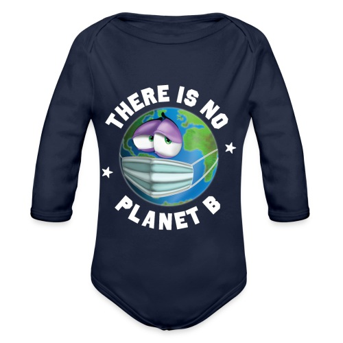 There Is No Planet B - 50th Earth Day - Warning - Body ecologico per neonato a manica lunga