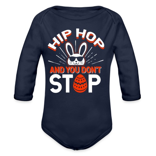 Hip Hop and You Don t Stop - Ostern - Baby Bio-Langarm-Body