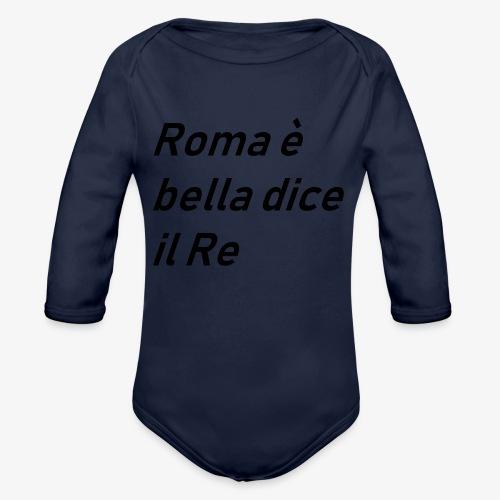 ROMA è bella dice il RE - Body ecologico per neonato a manica lunga