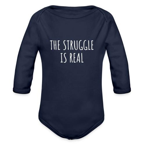 The Struggle Is Real - Baby Bio-Langarm-Body