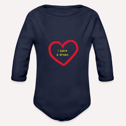 I have A Dream, Print On Demand, Love Heart Symbol - Organic Longsleeve Baby Bodysuit