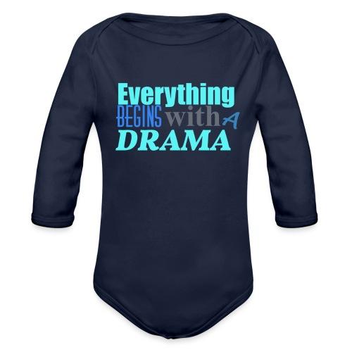 Everything Begins With A Drama - Baby Bio-Langarm-Body