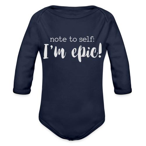 I'm epic - Organic Longsleeve Baby Bodysuit