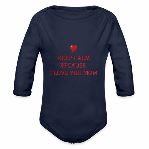 KEEP CALM I LOVE YOU MOM - Body Bébé bio manches longues