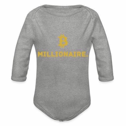 Millionaire. X Bitcoin Millionaire. - Organic Longsleeve Baby Bodysuit
