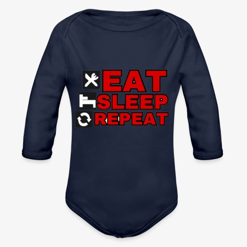 EAT SLEEP REPEAT T-SHIRT GOOD QUALITY. - Organic Longsleeve Baby Bodysuit