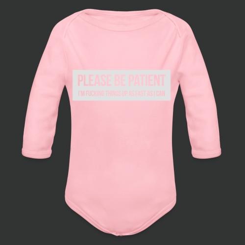 Please be patient - Organic Longsleeve Baby Bodysuit