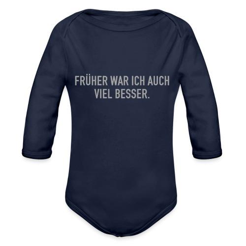 FRÜHER WAR ICH - Baby Bio-Langarm-Body