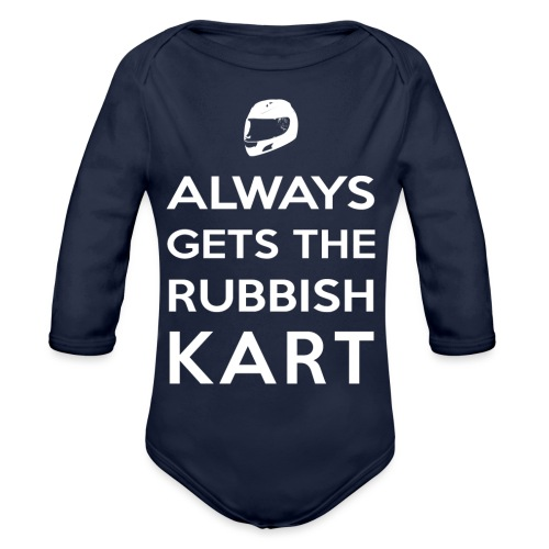 I Always Get the Rubbish Kart - Organic Longsleeve Baby Bodysuit