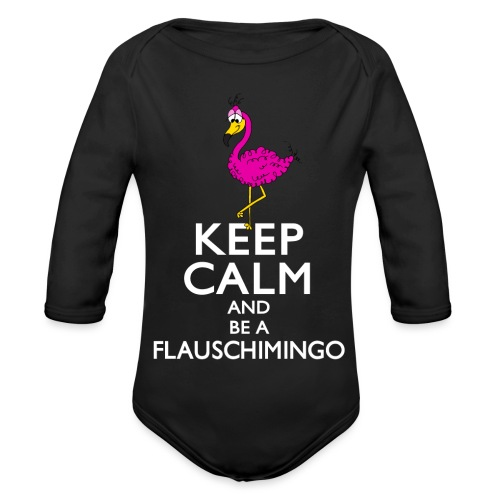 Keep calm and be a Flauschimingo - Baby Bio-Langarm-Body