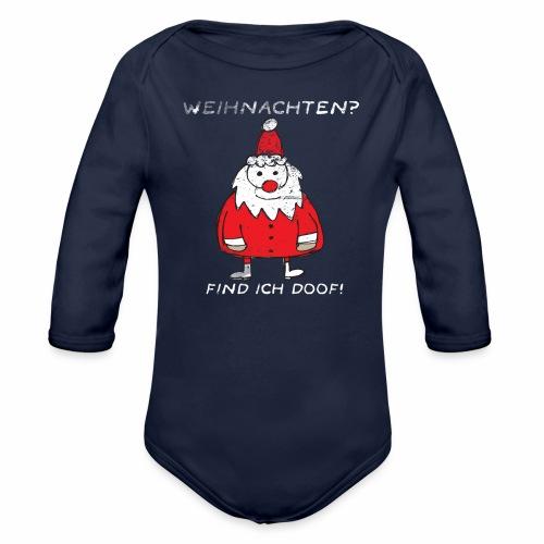 Weihnachten find ich doof - Baby Bio-Langarm-Body