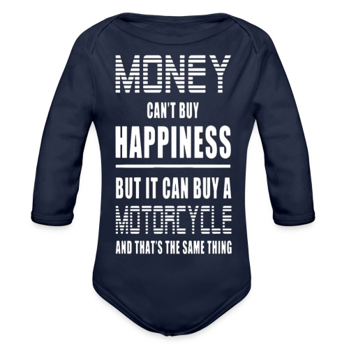 Money Can't Buy Happiness, But Motorcycle - Organic Longsleeve Baby Bodysuit