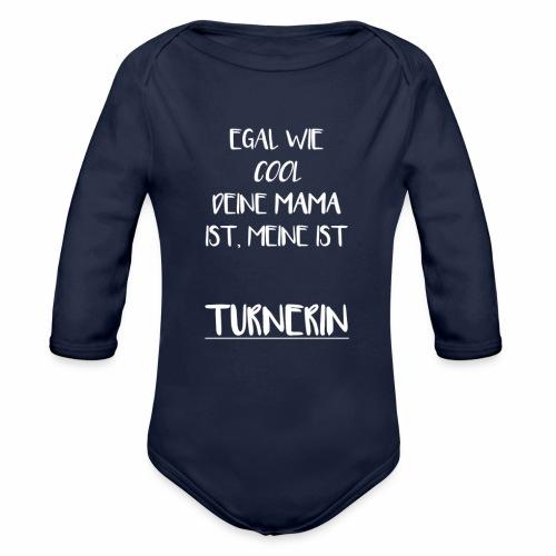 Egal wie cool deine Mama ist, meine ist Turnerin - Baby Bio-Langarm-Body
