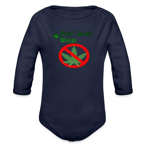 Dont Smoke Weed - Baby Bio-Langarm-Body