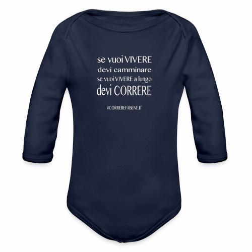 se vuoi vivere a lungo.... - Body ecologico per neonato a manica lunga