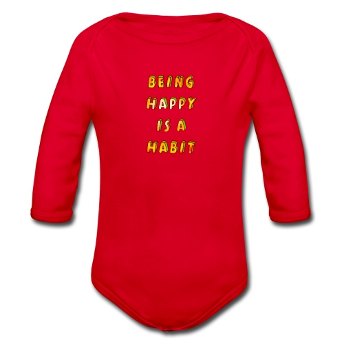 being happy is a habit - Organic Longsleeve Baby Bodysuit