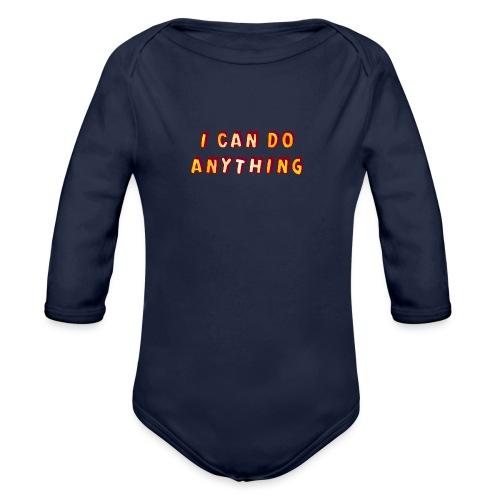I can do anything - Organic Longsleeve Baby Bodysuit