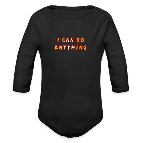 I can do anything - Organic Longsleeve Baby Bodysuit