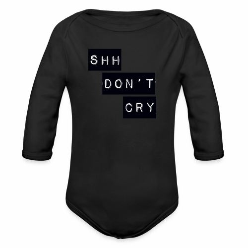 Shh dont cry - Organic Longsleeve Baby Bodysuit