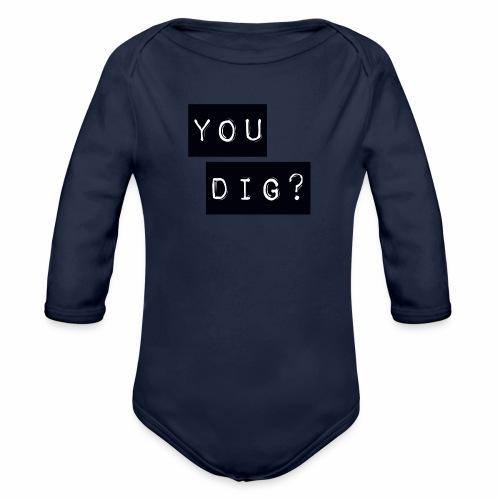 You Dig - Organic Longsleeve Baby Bodysuit