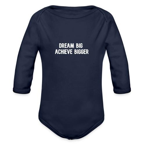 dream big achieve bigger wit - Baby bio-rompertje met lange mouwen