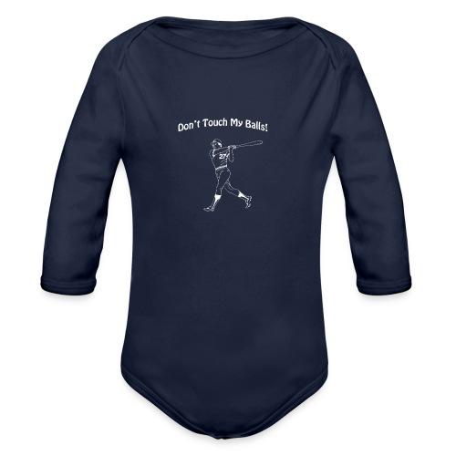 Dont touch my balls t-shirt 2 - Organic Longsleeve Baby Bodysuit