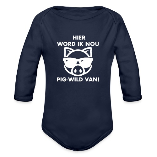 Hier word ik nou PIG-WILD VAN! - Baby bio-rompertje met lange mouwen