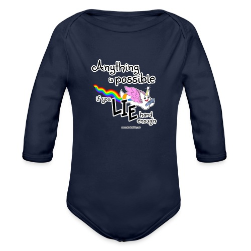 Anything Is Possible if you lie hard enough - Organic Longsleeve Baby Bodysuit