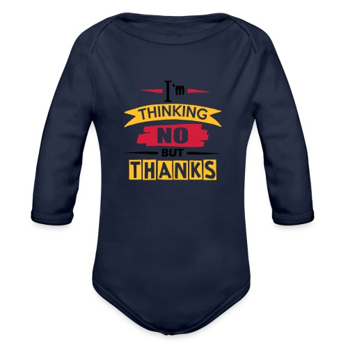 No, But Thanks - Organic Longsleeve Baby Bodysuit