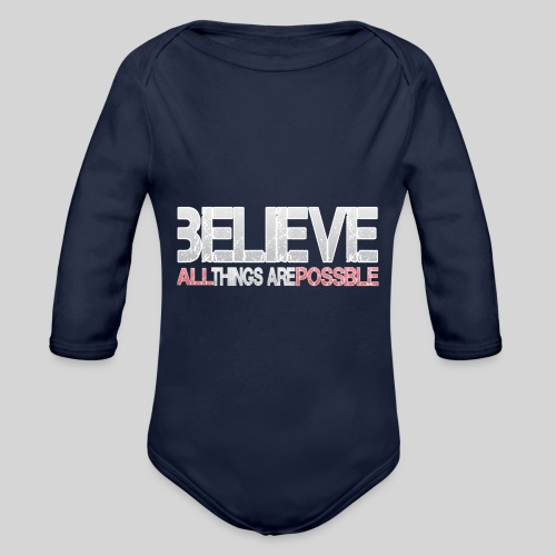 Believe all tings are possible - Baby Bio-Langarm-Body