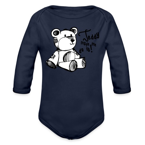 Teddy Made Me Do It - Organic Longsleeve Baby Bodysuit