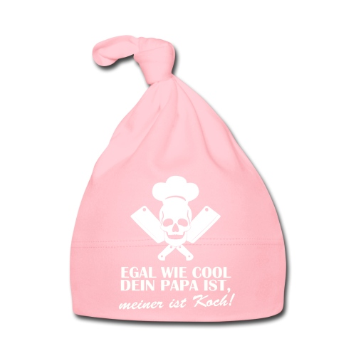 Egal wie cool Dein Papa ist, meiner ist Koch - Baby Mütze