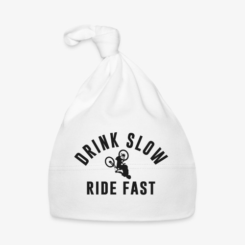 Drink Slow Ride Fast - Bonnet Bébé