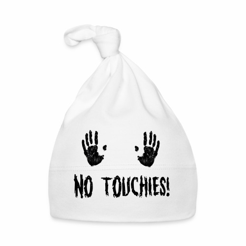 No Touchies in Black 2 Hands Above Text - Baby Cap