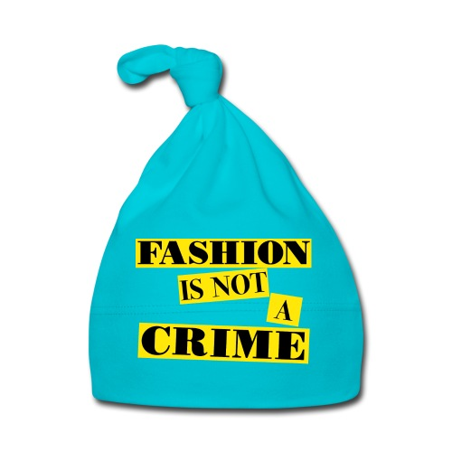FASHION IS NOT A CRIME - Baby Cap