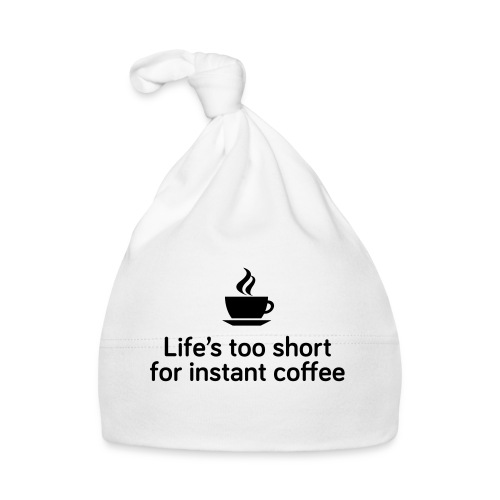 Life's too short for instant coffee - large - Baby Cap
